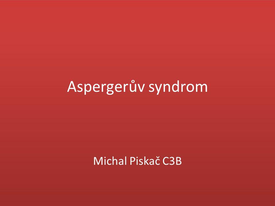 Aspergerův syndrom Michal Piskač C3B