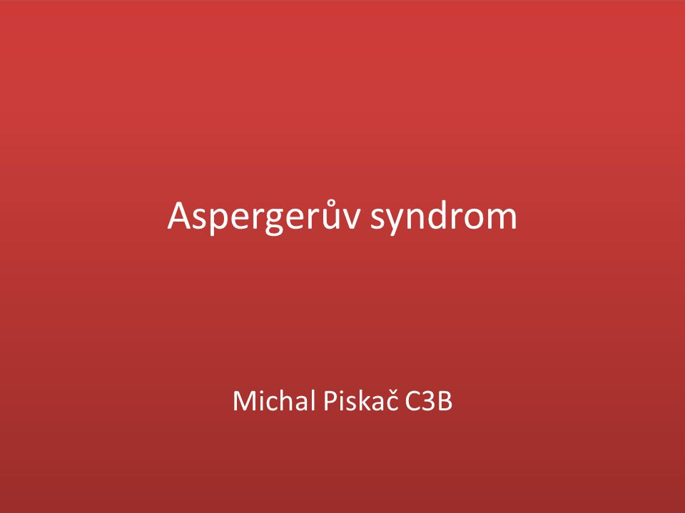 Název Hanz Asperger Porucha osobnosti Autistická psychopatie -> 1984 Aspergerův syndrom