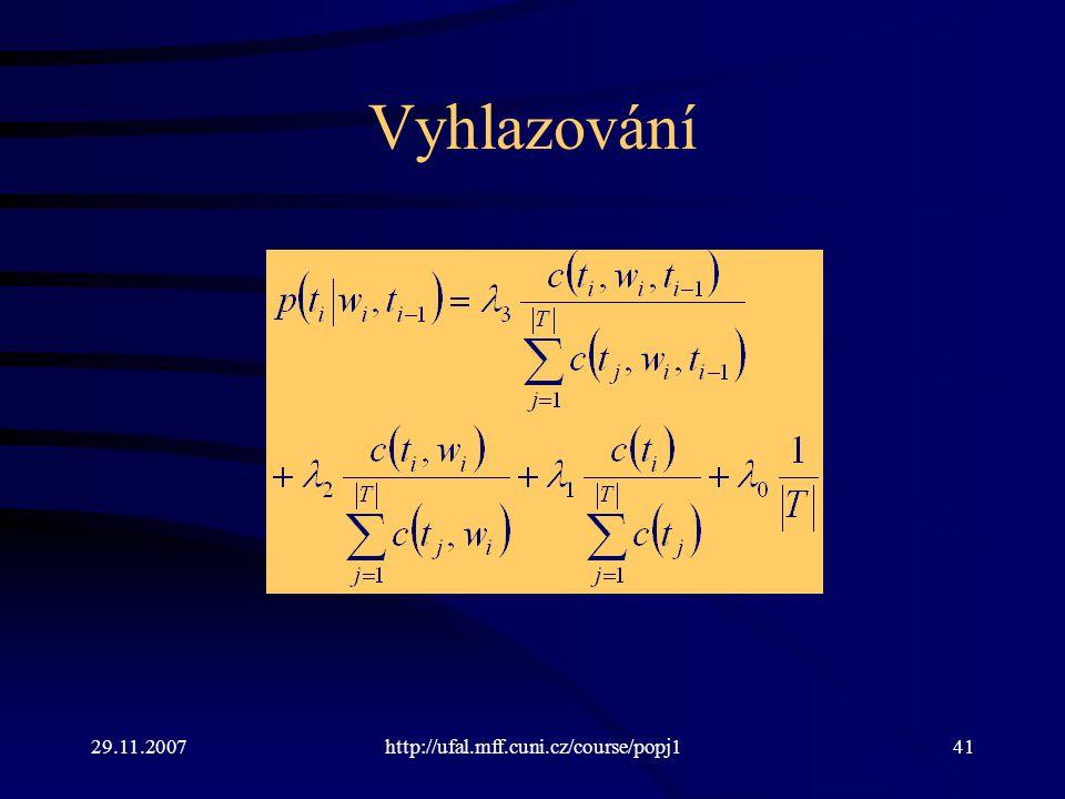 29.11.2007http://ufal.mff.cuni.cz/course/popj141 Vyhlazování