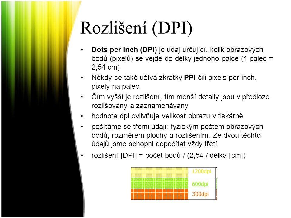Rozlišení (DPI) Dots per inch (DPI) je údaj určující, kolik obrazových bodů (pixelů) se vejde do délky jednoho palce (1 palec = 2,54 cm) Někdy se také užívá zkratky PPI čili pixels per inch, pixely na palec Čím vyšší je rozlišení, tím menší detaily jsou v předloze rozlišovány a zaznamenávány hodnota dpi ovlivňuje velikost obrazu v tiskárně počítáme se třemi údaji: fyzickým počtem obrazových bodů, rozměrem plochy a rozlišením.