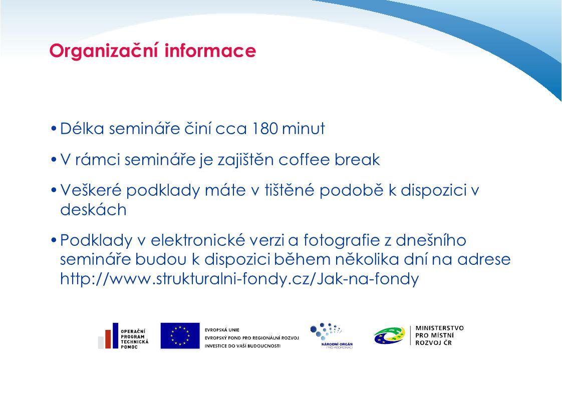 Cíle semináře Seznámit Vás s právní úpravou veřejných zakázek v roce 2012 s ohledem na plánované změny v zákonu o veřejných zakázkách č.