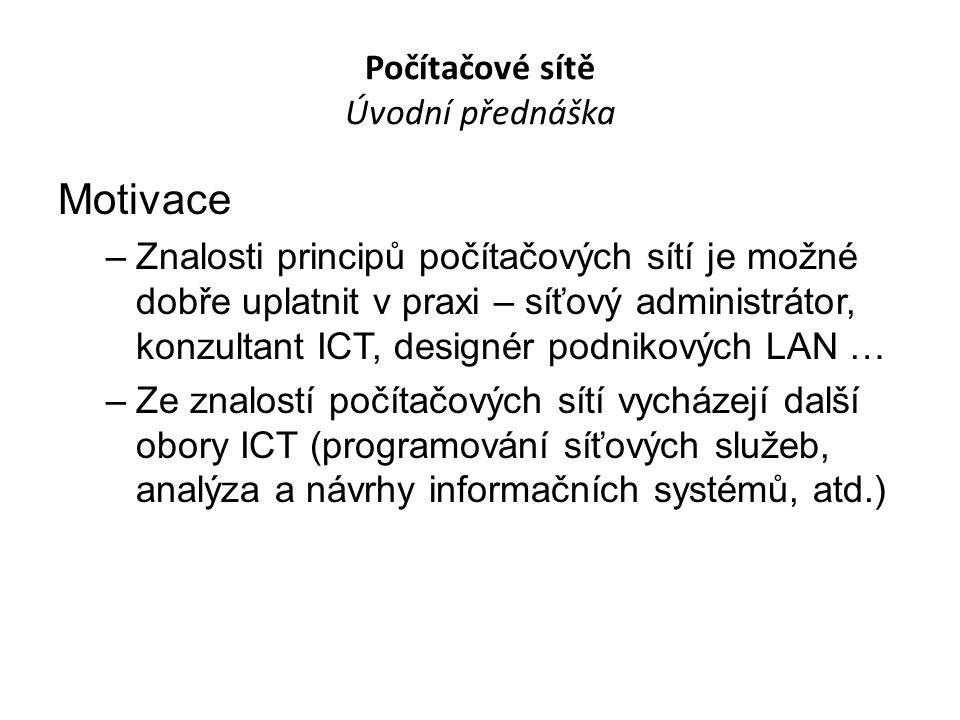 Počítačové sítě Úvodní přednáška Kam směřuje vývoj v oblasti ICT .
