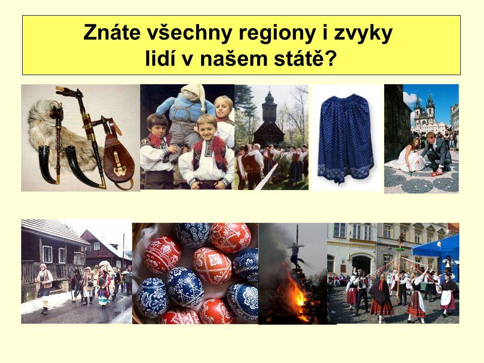 Znáte všechny regiony i zvyky lidí v našem státě?