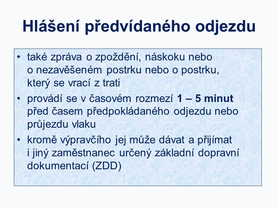 Vlak nemůže odjet oznámení – výpravčímu, který vlak přijal – všem dopravnám a dotčeným stanovištím na trati Ruším přijetí a předvídaný odjezd vlaku 55 545.