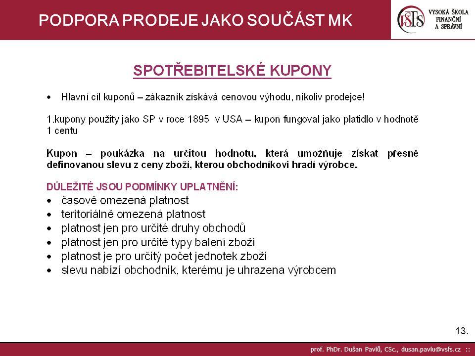 13. prof. PhDr. Dušan Pavlů, CSc., dusan.pavlu@vsfs.cz :: PODPORA PRODEJE JAKO SOUČÁST MK