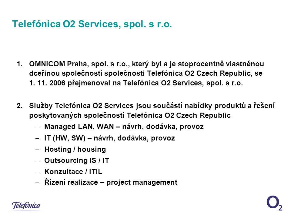 Telefónica O2 Services, spol. s r.o. 1.OMNICOM Praha, spol. s r.o., který byl a je stoprocentně vlastněnou dceřinou společností společnosti Telefónica