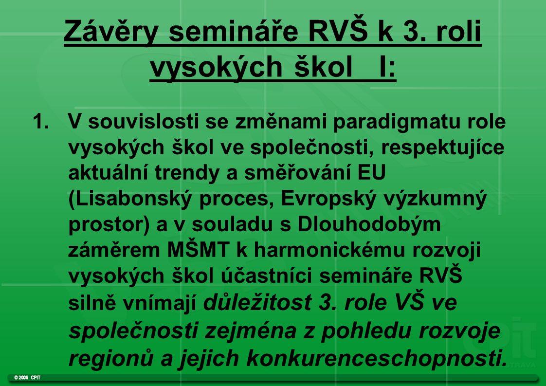 Závěry semináře RVŠ k 3. roli vysokých škol I: 1.