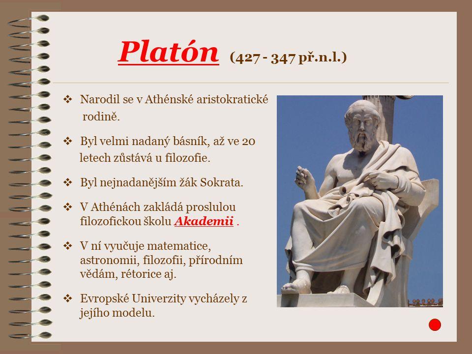 Narodil se v Athénské aristokratické rodině.  Byl velmi nadaný básník, až ve 20 letech zůstává u filozofie.  Byl nejnadanějším žák Sokrata.  V At