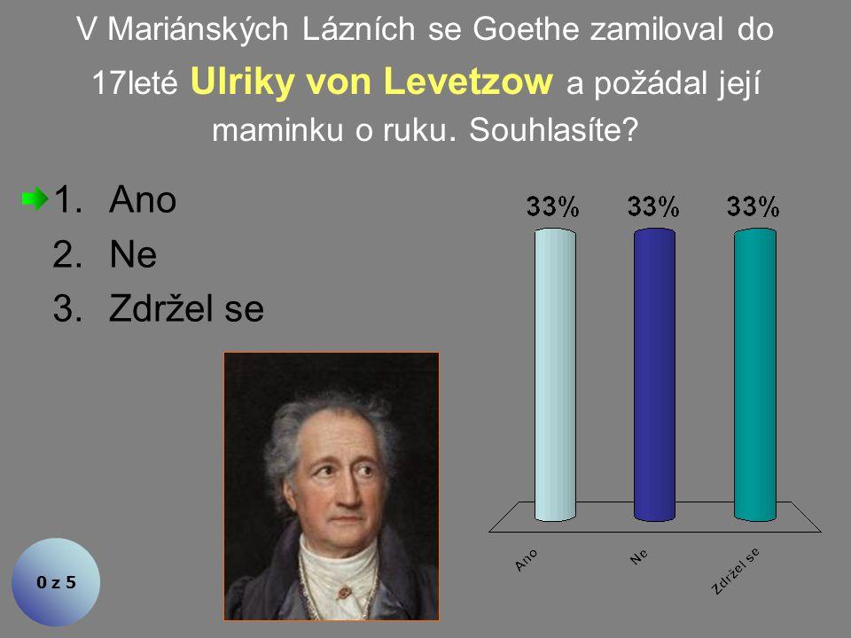 40 let jezdil Goethe do lázeňského města: 0 z 5 1.Františkovy Lázně 2.Třeboň 3.Karlovy Vary