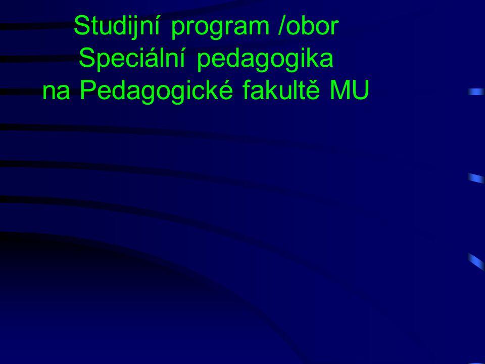 Studijní program /obor Speciální pedagogika na Pedagogické fakultě MU