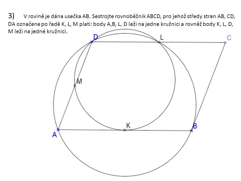 Načrtneme libovolný rovnoběžník a označíme v něm délky stran: a/2 b b/2 b ABLD je lichoběžník - jedna kružnice prochází body A,B, L, D, musí tedy být rovnoramenný b b Trojúhelník AKD je rovnoramenný