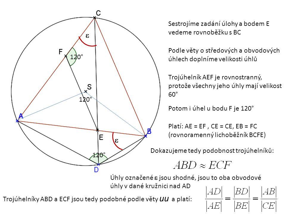 Sestrojíme zadání úlohy a bodem E vedeme rovnoběžku s BC 120° Podle věty o středových a obvodových úhlech doplníme velikosti úhlů Trojúhelník AEF je r