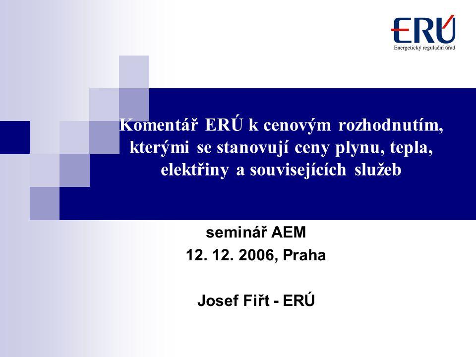Komentář ERÚ k cenovým rozhodnutím, kterými se stanovují ceny plynu, tepla, elektřiny a souvisejících služeb seminář AEM 12.