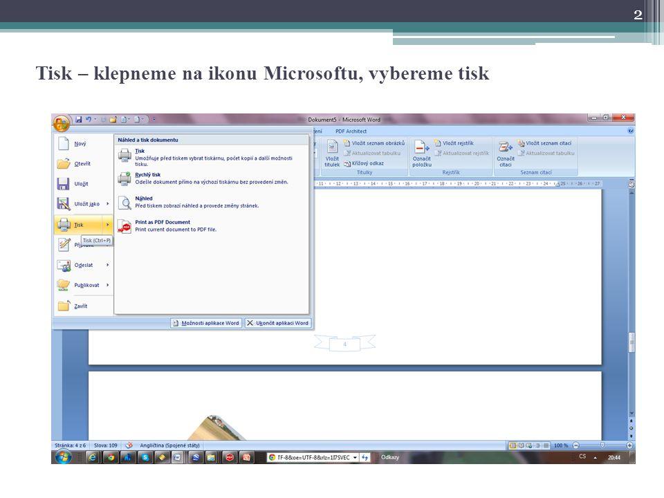 Tisk – klepneme na ikonu Microsoftu, vybereme tisk 2
