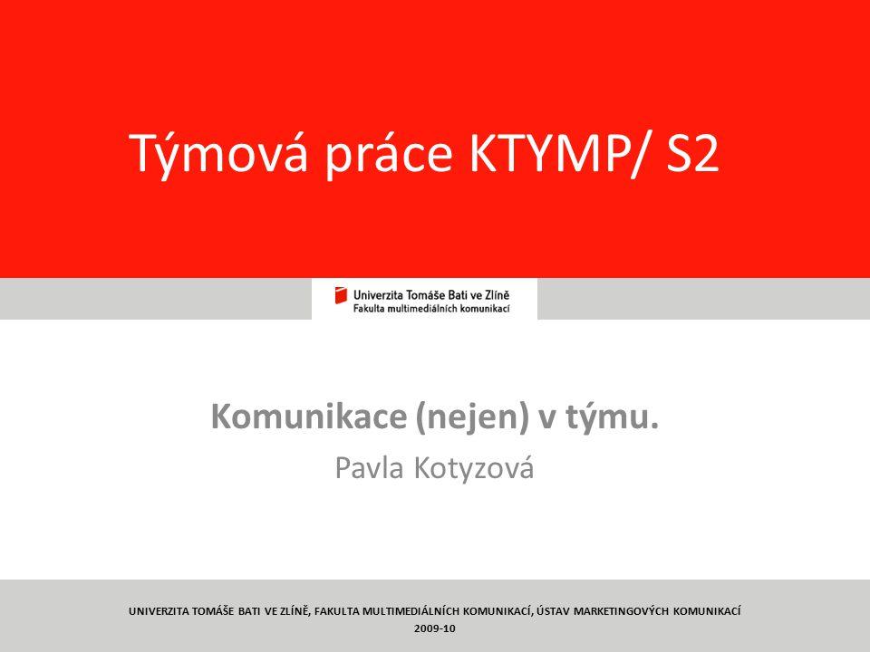 1 Týmová práce KTYMP/ S2 Komunikace (nejen) v týmu.