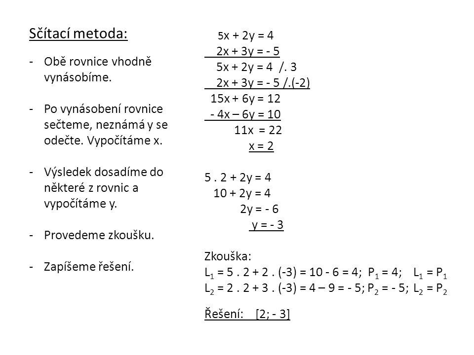 Řeš soustavu rovnic: -Nápověda: -Obě rovnice vhodně vynásobíme.