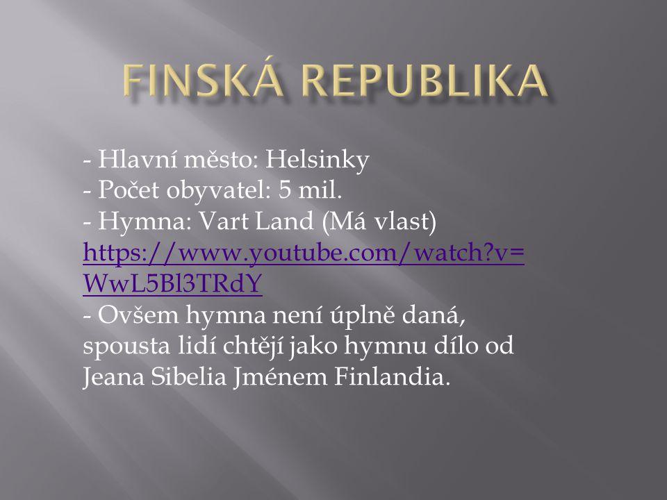 - Hlavní město: Helsinky - Počet obyvatel: 5 mil.