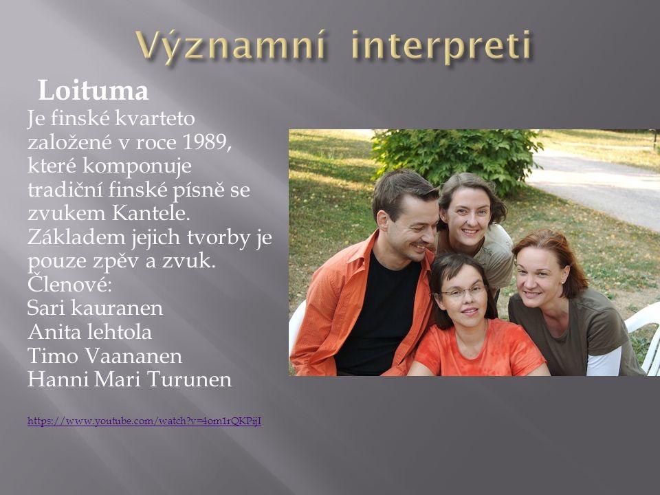 Loituma Je finské kvarteto založené v roce 1989, které komponuje tradiční finské písně se zvukem Kantele.