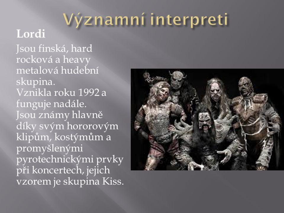 Lordi Jsou finská, hard rocková a heavy metalová hudební skupina.