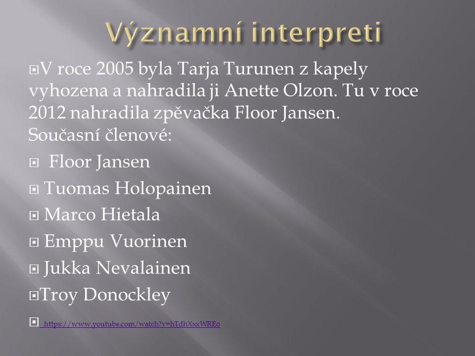  V roce 2005 byla Tarja Turunen z kapely vyhozena a nahradila ji Anette Olzon.
