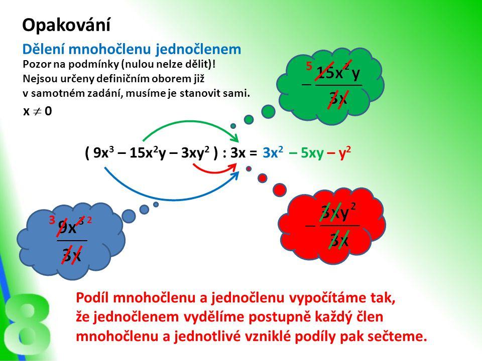 Dělení mnohočlenu mnohočlenem 1.) Nejdříve si členy obou mnohočlenů uspořádáme sestupně (tj.