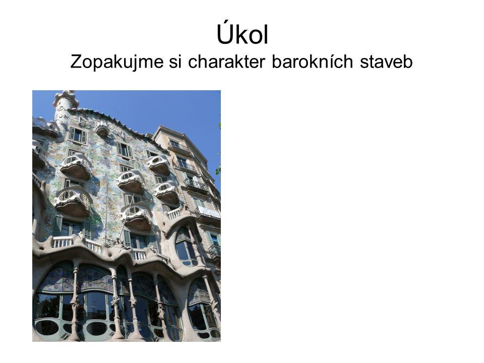 Úkol Zopakujme si charakter barokních staveb