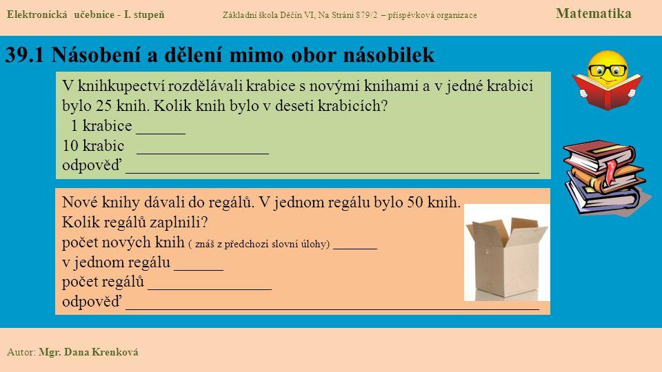39.1 Násobení a dělení mimo obor násobilek Elektronická učebnice - I.