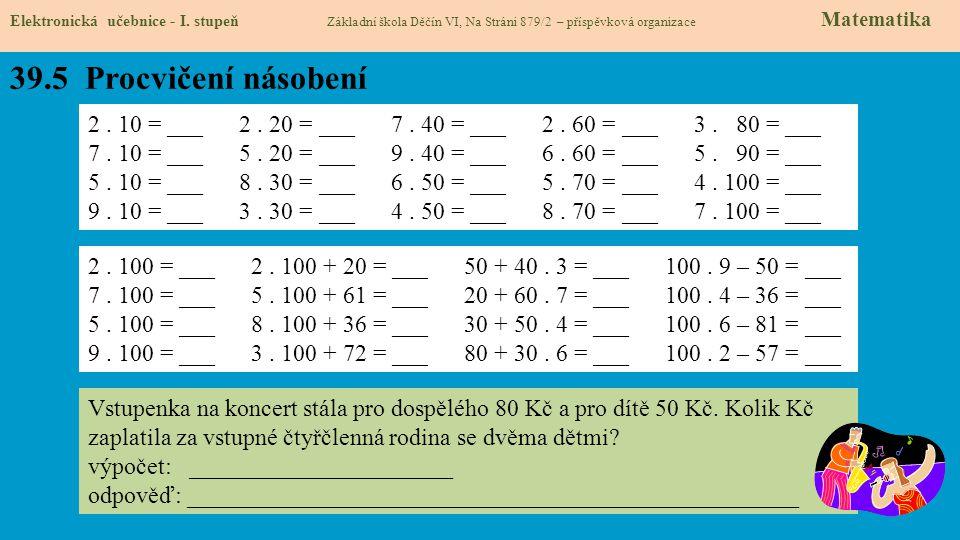 39.5 Procvičení násobení Elektronická učebnice - I.