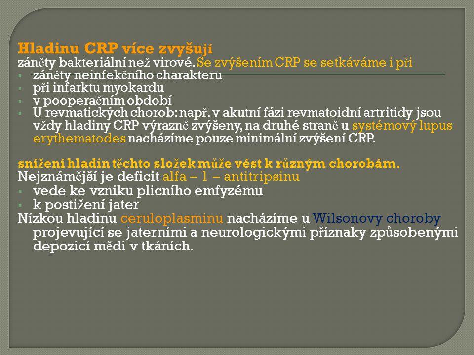 Hladinu CRP více zvyšu jí zán ě ty bakteriální ne ž virové.