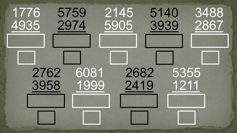 2974 5759 4935 1776 5905 2145 3958 2762 1211 5355 3939 5140 2867 3488 2419 2682 1999 6081