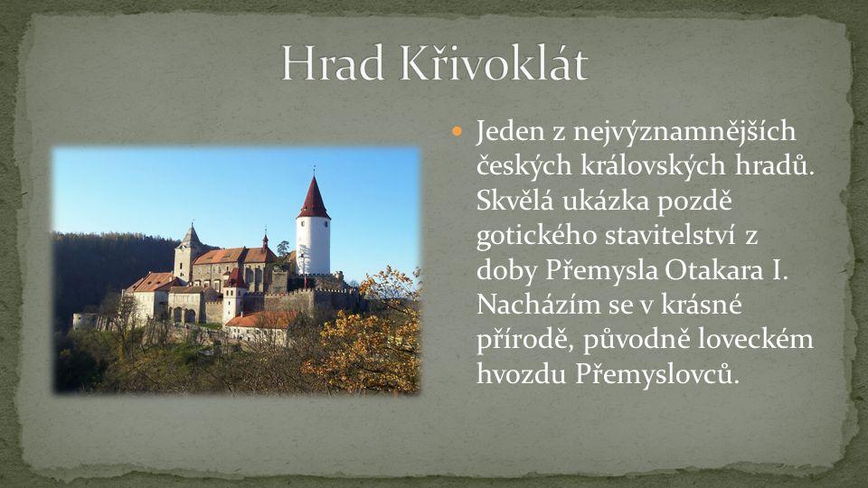 Jeden z nejvýznamnějších českých královských hradů.