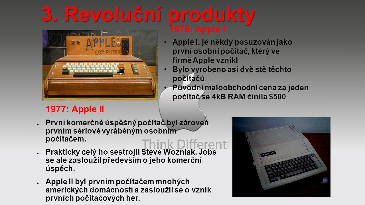 3. Revoluční produkty ● První komerčně úspěšný počítač byl zároveň prvním sériově vyráběným osobním počítačem. ● Prakticky celý ho sestrojil Steve Woz