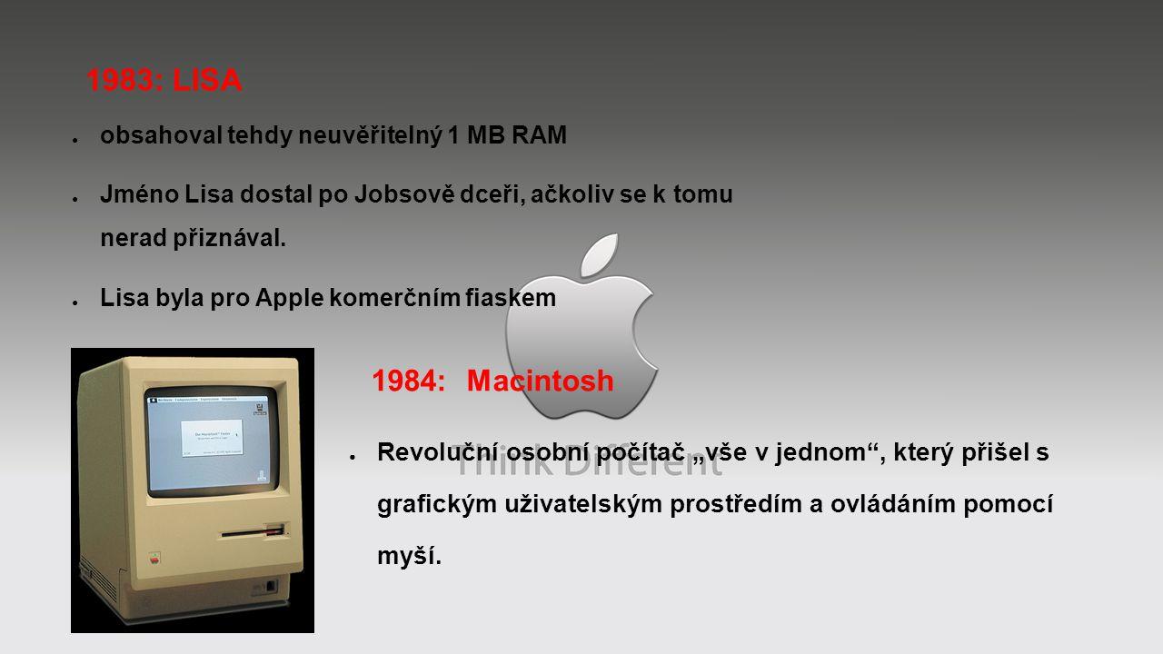 """● Revoluční osobní počítač """"vše v jednom"""", který přišel s grafickým uživatelským prostředím a ovládáním pomocí myší. 1984: Macintosh 1983: LISA ● obsa"""