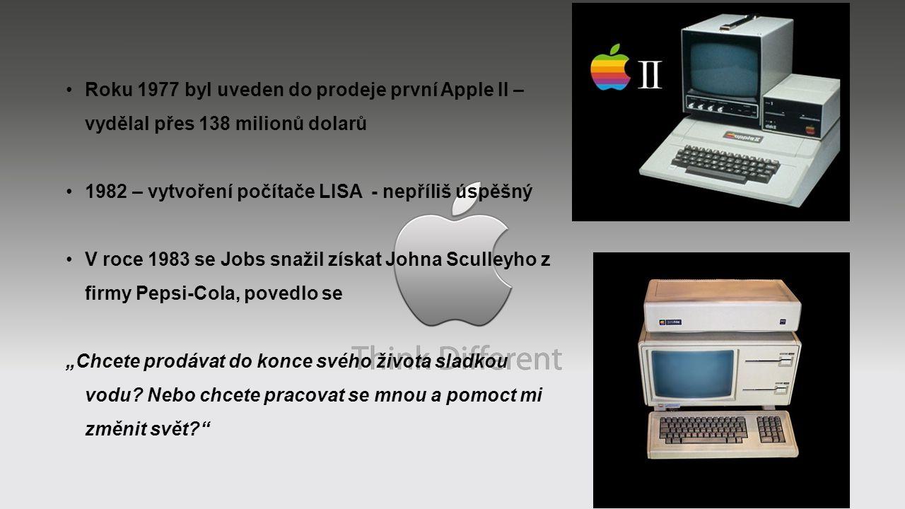"""Roku 1977 byl uveden do prodeje první Apple II – vydělal přes 138 milionů dolarů 1982 – vytvoření počítače LISA - nepříliš úspěšný V roce 1983 se Jobs snažil získat Johna Sculleyho z firmy Pepsi-Cola, povedlo se """"Chcete prodávat do konce svého života sladkou vodu."""
