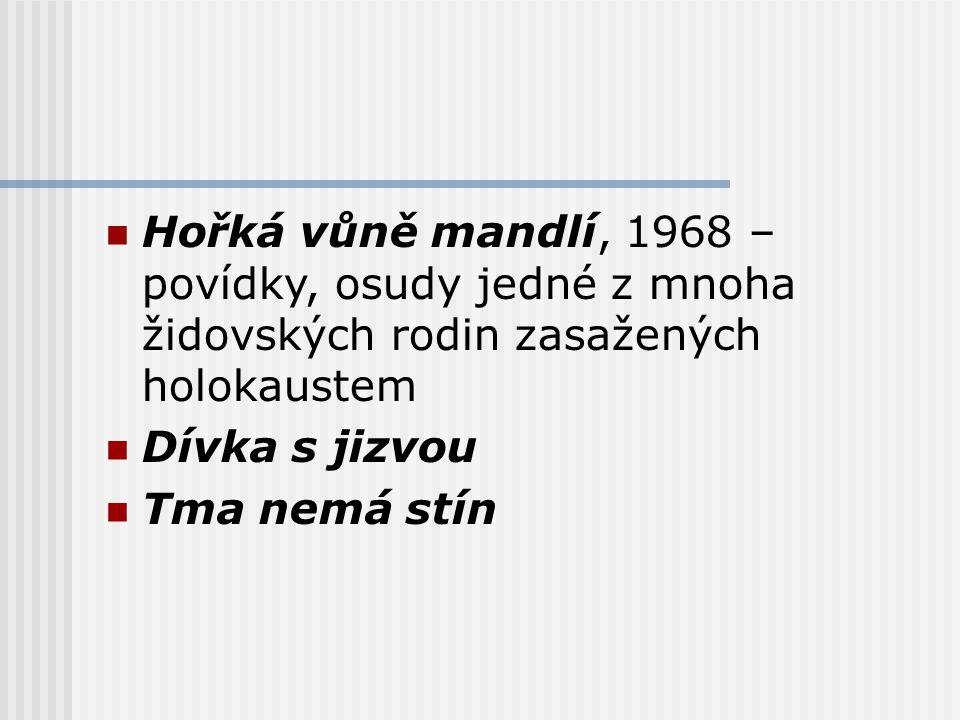 Hořká vůně mandlí, 1968 – povídky, osudy jedné z mnoha židovských rodin zasažených holokaustem Dívka s jizvou Tma nemá stín