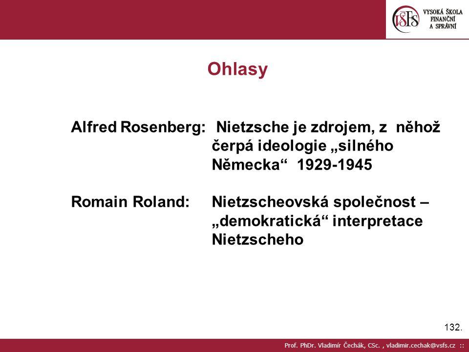 """132. Prof. PhDr. Vladimír Čechák, CSc., vladimir.cechak@vsfs.cz :: Ohlasy Alfred Rosenberg: Nietzsche je zdrojem, z něhož čerpá ideologie """"silného Něm"""