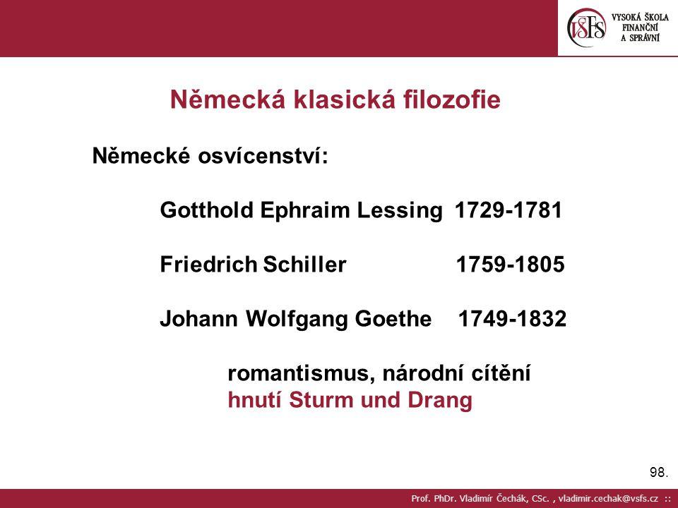 98. Prof. PhDr. Vladimír Čechák, CSc., vladimir.cechak@vsfs.cz :: Německá klasická filozofie Německé osvícenství: Gotthold Ephraim Lessing 1729-1781 F