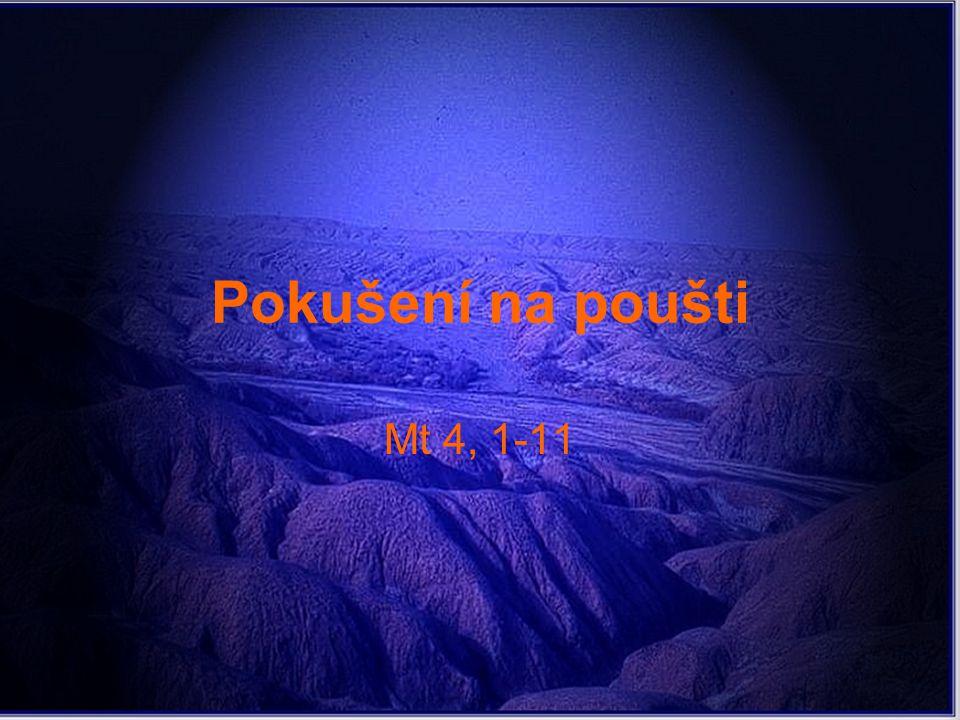Pokušení na poušti Mt 4, 1-11