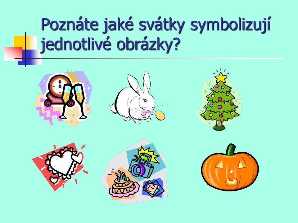 Poznáte jaké svátky symbolizují jednotlivé obrázky?