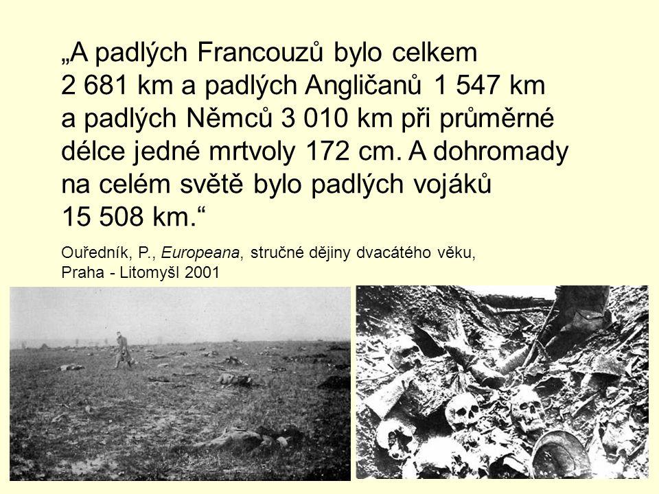 """""""A padlých Francouzů bylo celkem """"A padlých Francouzů bylo celkem 2 681 km a padlých Angličanů 1 547 km a padlých Němců 3 010 km při průměrné délce je"""