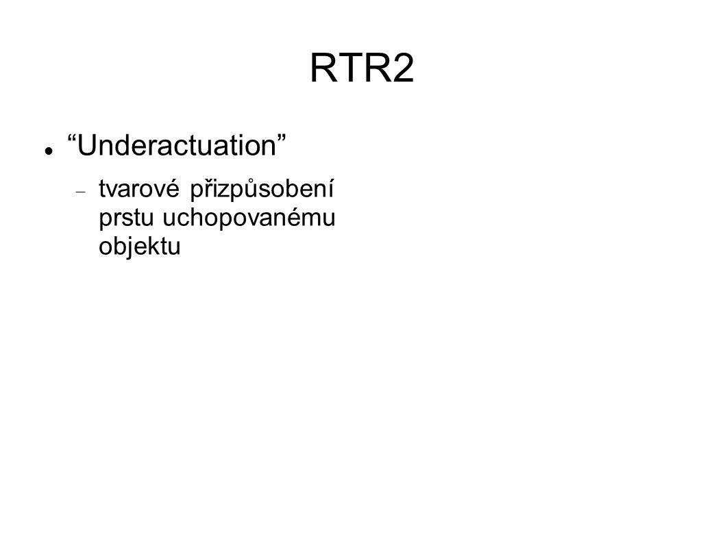 RTR2 Underactuation  tvarové přizpůsobení prstu uchopovanému objektu