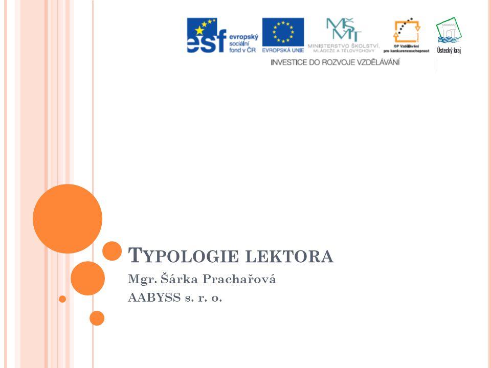 T YPOLOGIE LEKTORA Mgr. Šárka Prachařová AABYSS s. r. o.