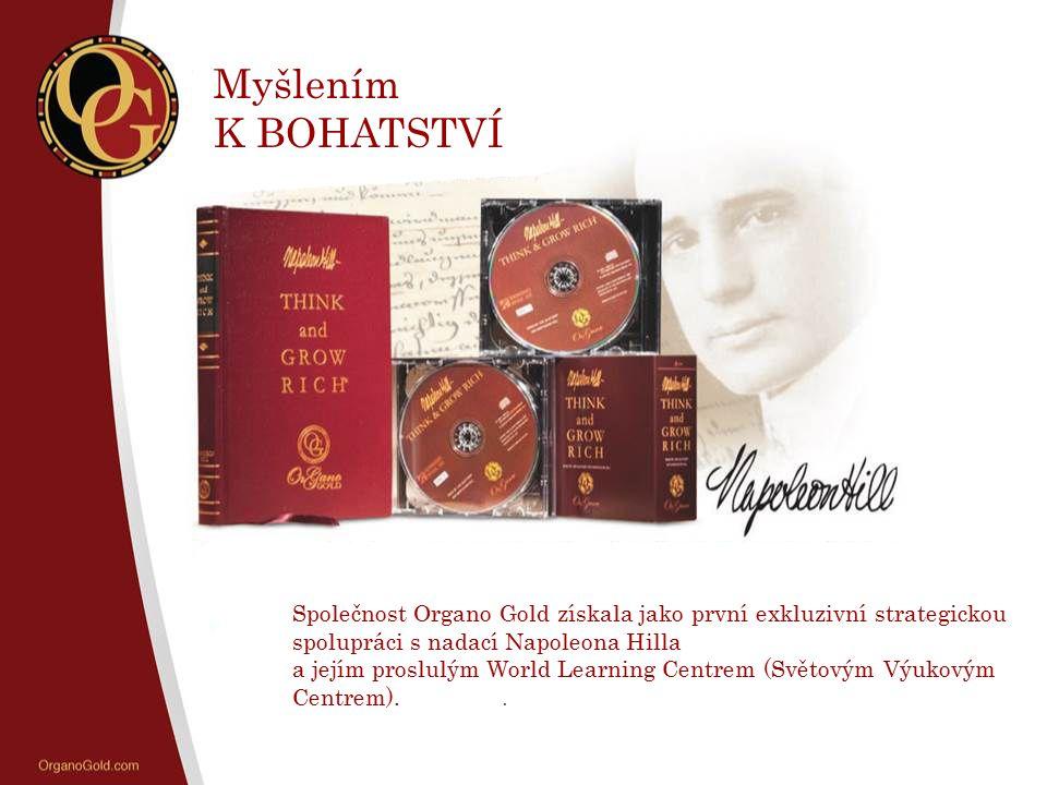 Myšlením K BOHATSTVÍ Společnost Organo Gold získala jako první exkluzivní strategickou spolupráci s nadací Napoleona Hilla a jejím proslulým World Lea