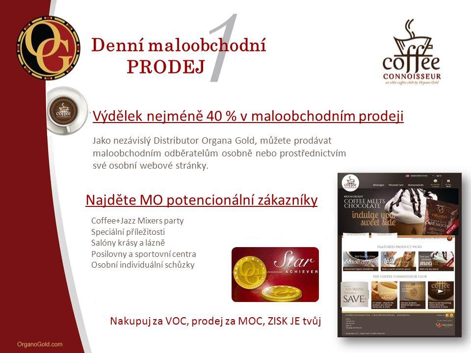 Denní maloobchodní PRODEJ Výdělek nejméně 40 % v maloobchodním prodeji Jako nezávislý Distributor Organa Gold, můžete prodávat maloobchodním odběratel
