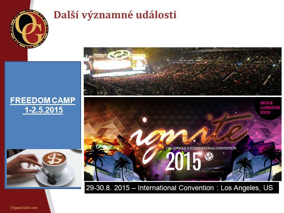 Další významné události April 18,19 2015 – European Convention FREEDOM CAMP 1-2.5.2015 29-30.8. 2015 – International Convention : Los Angeles, US A