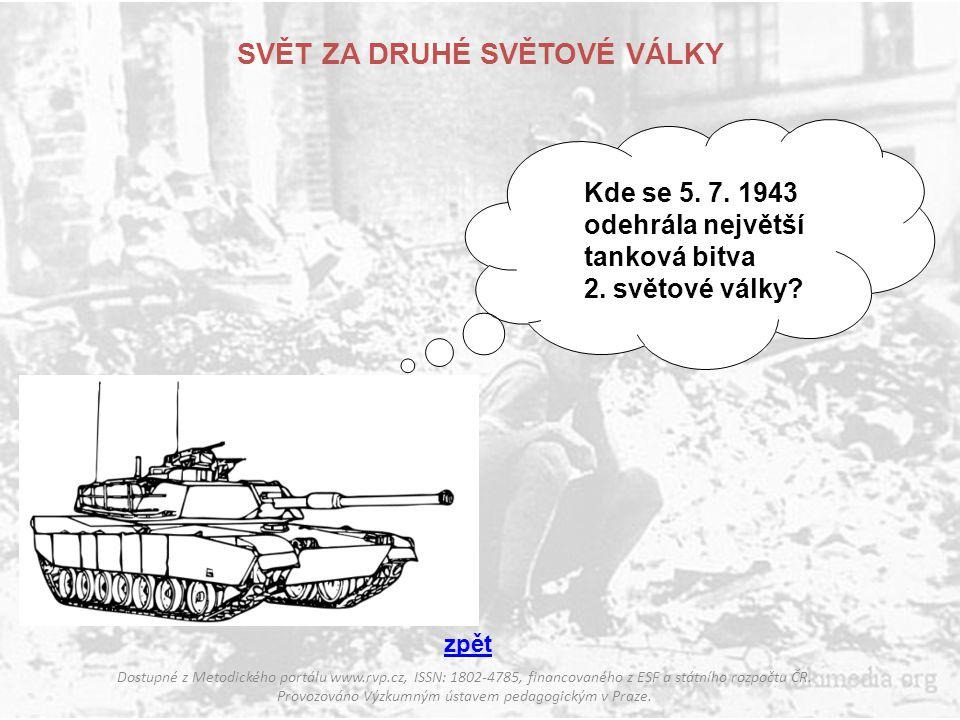 SVĚT ZA DRUHÉ SVĚTOVÉ VÁLKY Dostupné z Metodického portálu www.rvp.cz, ISSN: 1802-4785, financovaného z ESF a státního rozpočtu ČR.