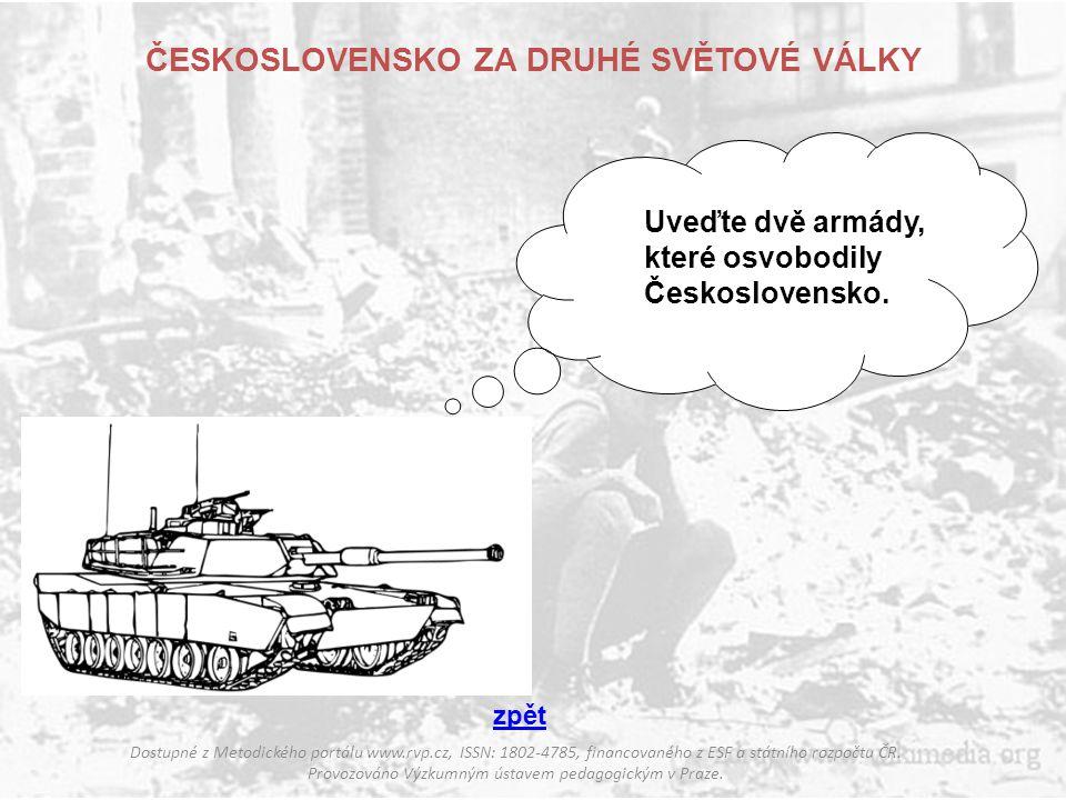 ČESKOSLOVENSKO ZA DRUHÉ SVĚTOVÉ VÁLKY Dostupné z Metodického portálu www.rvp.cz, ISSN: 1802-4785, financovaného z ESF a státního rozpočtu ČR. Provozov