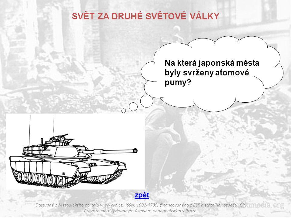 ČESKOSLOVENSKO ZA DRUHÉ SVĚTOVÉ VÁLKY Dostupné z Metodického portálu www.rvp.cz, ISSN: 1802-4785, financovaného z ESF a státního rozpočtu ČR.