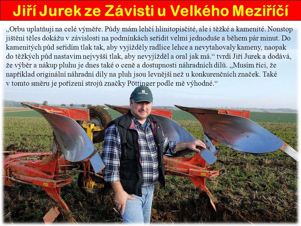 """František Hájek, Lesoňovice, okres Žďár nad Sázavou """" S neseným čtyřradličným pluhem SERVO mám zkušenosti již od roku 2000."""