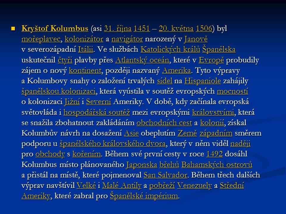KRYŠTOF KOLUMBUS KRYŠTOF KOLUMBUS asi 31.října 1451 (Janov) – 20.